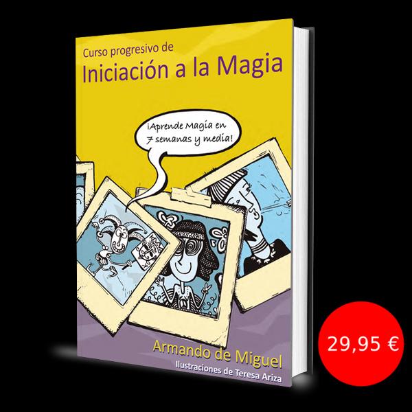Portada del libro de Armando de Miguel. Aprende magia en 7 semanas y media