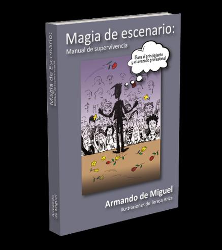 Prólogo del libro Magia de escenario, manual de supervivencia: para el aficionado y el avezado profesional.